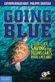 Go to record Going blue : a teen guide to saving our oceans, lakes, riv...