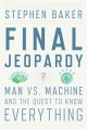 Go to record Final Jeopardy : man vs. machine and the quest to know eve...
