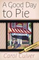 Go to record A good day to pie  #1: a pie shop mystery