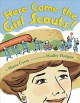 Go to record Here come the Girl Scouts! : the amazing all-true story of...