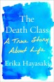 Go to record The death class : a true story about life