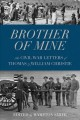 Go to record Brother of mine : the Civil War letters of Thomas and Will...