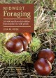 Go to record Midwest foraging : 115 wild and flavorful edibles from bur...