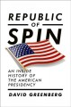 Go to record Republic of spin : an inside history of the American presi...