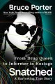 Go to record Snatched : from drug queen to informer to hostage : a harr...