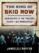 Go to record The King of Skid Row : John Bacich and the twilight years ...