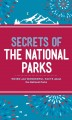 Go to record Secrets of the national parks : weird and wonderful facts ...