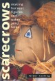Go to record Scarecrows : making harvest figures and other yard folks
