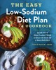 Go to record The easy low-sodium diet plan & cookbook : quick-fix & slo...