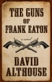 Go to record The guns of Frank Eaton