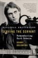 Go to record Serving the servant : remembering Kurt Cobain