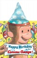 Go to record Happy birthday to you, Curious George!