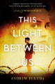 Go to record This light between us : a novel of World War II