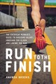 Go to record Run to the finish : the everyday runner's guide to avoidin...