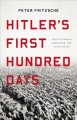 Go to record Hitler's first hundred days : when Germans embraced the Th...