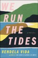 Go to record WE RUN THE TIDES.