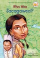 Go to record Who was Sacagawea? : Who was...? series