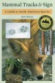 Go to record Mammal tracks & sign : a guide to North American species