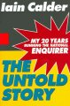 Go to record The untold story : my 20 years running the National Enquirer