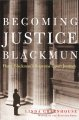 Go to record Becoming Justice Blackmun : Harry Blackmun's Supreme Court...