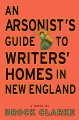 Go to record An arsonist's guide to writers' homes in New England