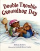 Go to record Double trouble Groundhog Day