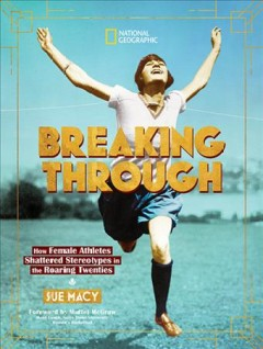Breaking through : how female athletes shattered stereotypes in the roaring twenties