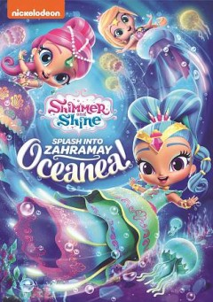 Shimmer and Shine Splash into Zahramay Oceanea!