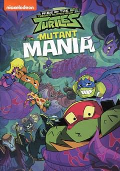 Rise of the Teenage Mutant Ninja Turtles Mutant mania