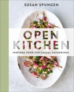 Open kitchen : inspired food for casual gatherings