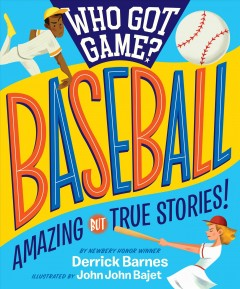 Who got game? : baseball : amazing but true stories