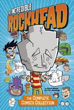 The Incredible Rockhead : the complete comics collection