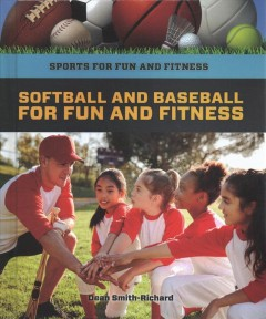 Softball and baseball for fun and fitness