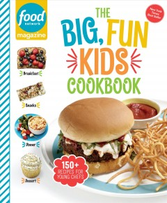THE BIG, FUN KIDS COOKBOOK : 150+ recipes for young chefs