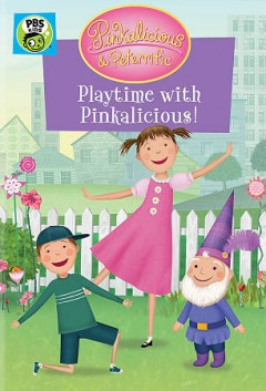Pinkalicious & Peterrific Playtime with Pinkalicious!