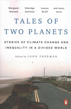 Tales of two planets : stories of climate change and inequality in a divided world