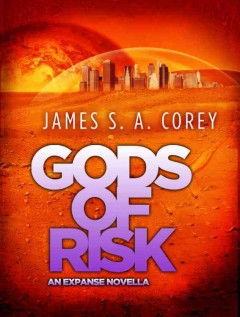 Gods of risk The expanse series, book 2.5