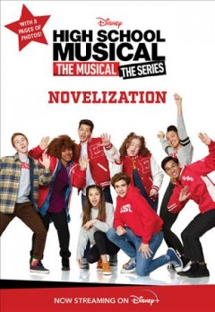 High School Musical the musical the series : the novelization