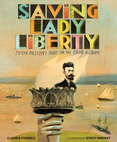 Saving Lady Liberty : Joseph Pulitzer