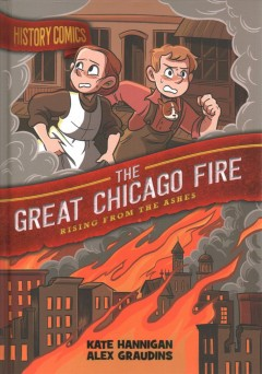 The great Chicago fire : rising from the ashes