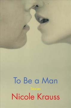 To be a man : stories