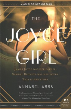 The Joyce girl : a novel of Jazz Age Paris
