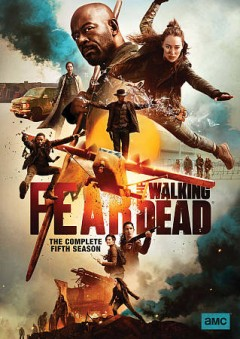 Fear the walking dead The complete fifth season
