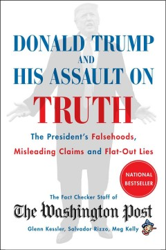 Donald Trump and his assault on truth : the President