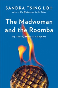 The madwoman and the Roomba : my year of domestic mayhem