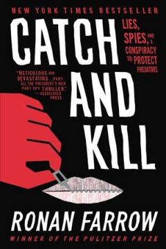 Catch and kill lies, spies, and a conspiracy to protect predators