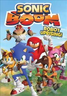 Sonic boom Robot uprising!