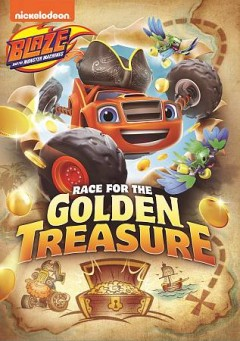 Blaze and the monster machines Race for the golden treasure