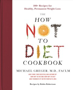 HOW NOT TO DIET COOKBOOK : 100+ recipes for healthy, permanent weight loss