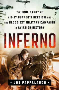 Inferno : the true story of a B-17 gunner